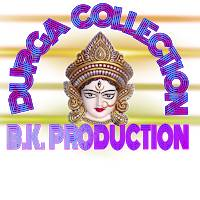 DURGA COLLECTION B.K. PRODUCTION