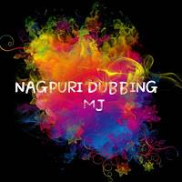 NAGPURI DUBBING MJ